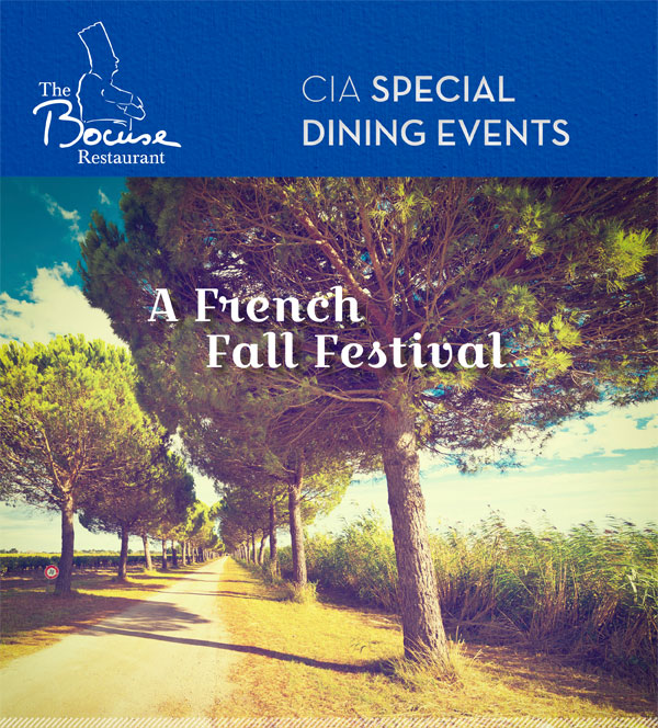 CIA Special Dining Events at The Bocuse Restaurant; A French Fall Festival to be held Wednesday, Oct. 22, 2014 at 6 p.m., $65 Excluding tax and service, Apéritif with dinner only and Thursday, Oct. 23, 2014 at 11:30 a.m., $50 Excluding tax and Service