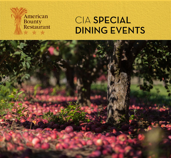 CIA Special Dining Events: Ciderfest at American Bounty Restaurant. Apple Orchard